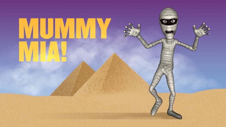 Mummy Mia!