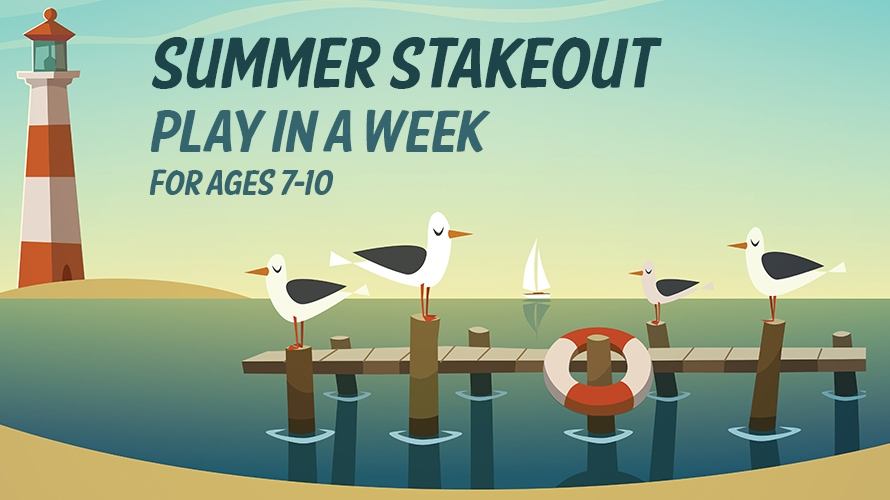 Summer Stakeout: Play in a week