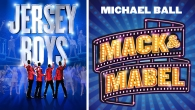 Jersey Boys and Mack & Mabel on sale