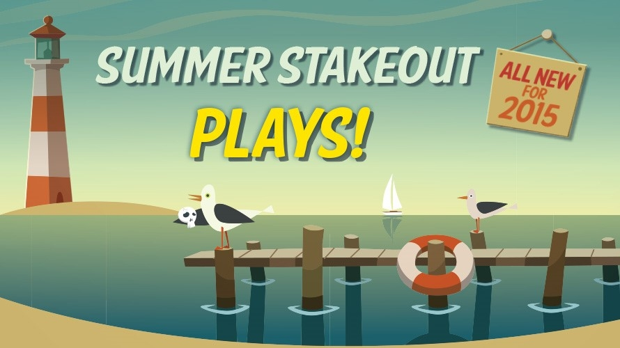 Summer Stakeout Play in a Week