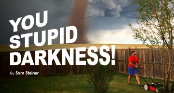 You Stupid Darkness!