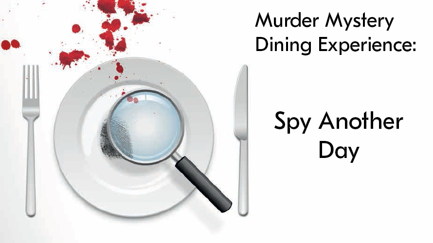 Murder Mystery Dining Experience: Spy Another Day